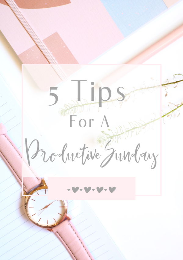 5 Easy Tips For A Productive Sunday