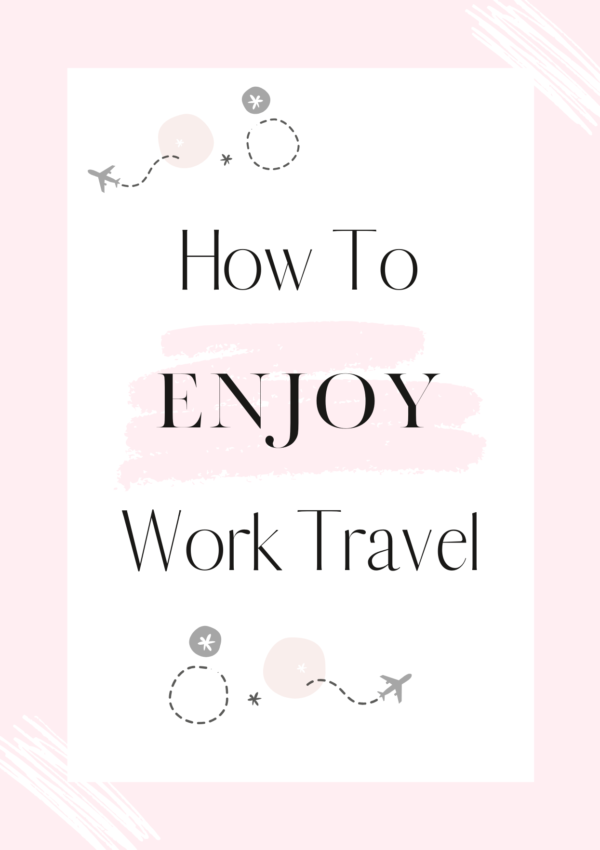 How To Enjoy Work Travel