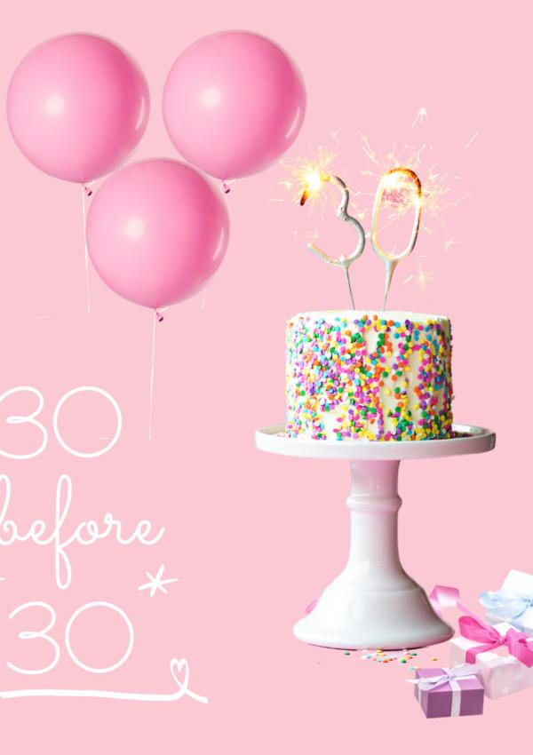 My 30 Before 30 List