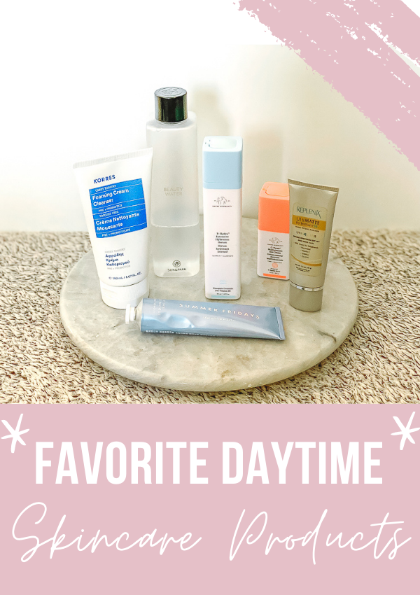 Favorites: Daytime Skincare Products